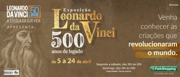 LEONARDO DA VINCI 500 ANOS DE LEGADO - EXPOSIÇÃO
